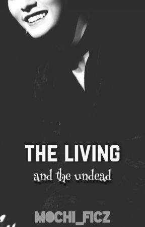 The Living and the Undead by mochi_ficz