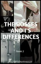 The Bosses and I's Differences (book 2) by jj_bxb_2021