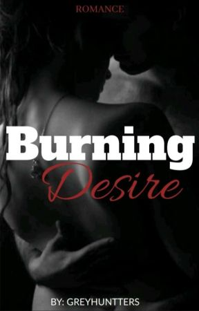 Burning desire by Greyhuntters