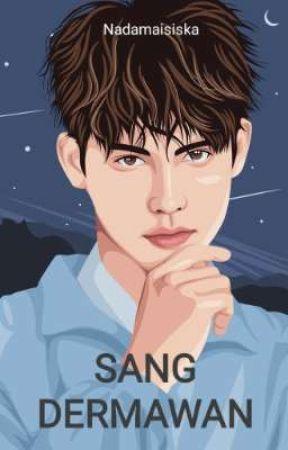 SANG DERMAWAN (COMPLETE) ✓ by Nadamaisiska