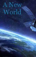 A New World (Male reader×Rwby harem) by fidemori