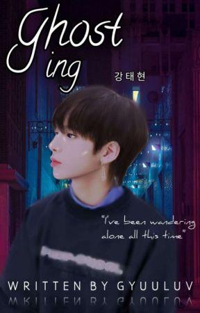 ⊱✎⊰ Ghosting ┆ Taehyun   ུ⸙͎ by gyuuluv