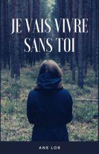 """""""je vais vivre sans  toi!"""" by lollitta8200"""