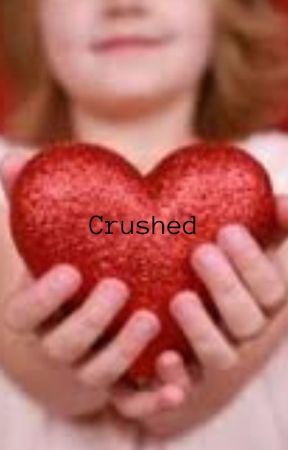 Crushed... book 10 by KillianJonesHook