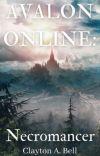 AVALON ONLINE: Necromancer (LitRPG) cover