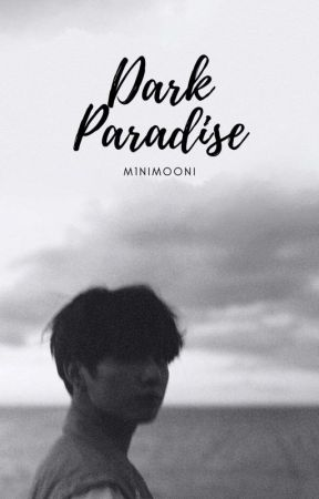 Dark Paradise | таэкөөк ✓ by m1nimooni