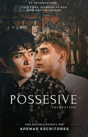 Possessive    Nosh by ApenasEscritores