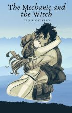 The Mechanic and the Witch- Leo x Calypso by Peregrine_Took