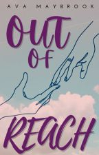 Out of Reach by AvaMaybrook