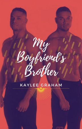 My Boyfriend's Brother by liveyourwild