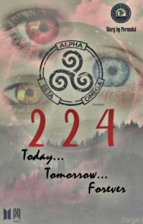 2 2 4 ( Today, Tomorrow, Forever) by porumtal