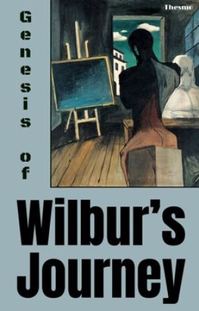 Genesis of WILBUR'S JOURNEY by Thesmo