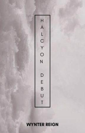 Halcyon : Debut by WynterReign