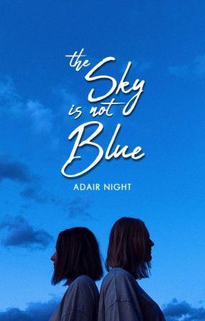 The Sky Is Not Blue by Adairx