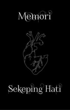 Memori Sekeping Hati by sweetiecupcakee