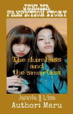 The dumbass and the smartass by chueemaru