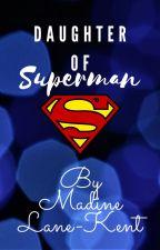 Daughter of Superman by MadineLaneKent
