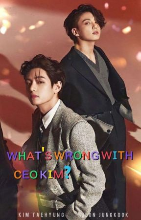 What's wrong With CEO Kim?  Taekook  by bts_bangtang7