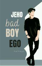 Jeho Bad Boy Ego od Kalkayx