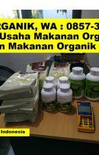100% ORGANIK, WA : 0857-3010-6530, Makanan Diet Untuk Golongan Darah b Surabaya by BisnisMakananOrganik