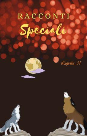 Racconti Speciali by Lupetta_01