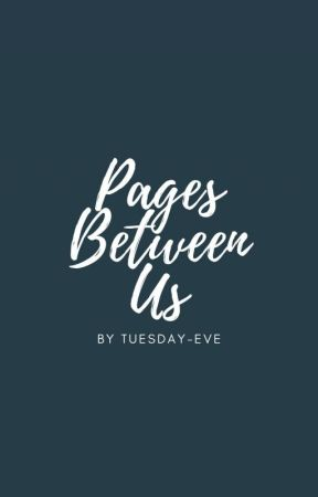 pages between us by tuesday-eve