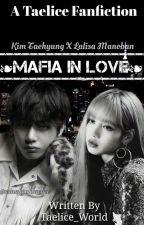 Mafia In Love [Taelice] by Taelice_World