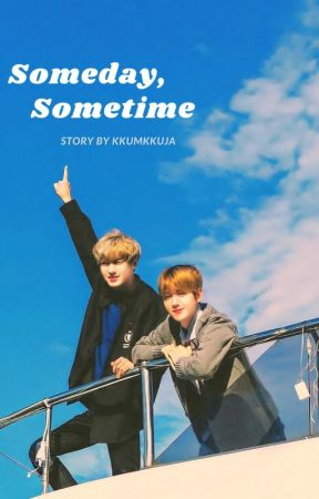 Someday, Sometime 《ChanBaek》 by kkumkkyuja