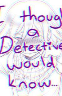 I Thought A Detective Would Know... (Depressed Kokichi x Shuichi)  cover