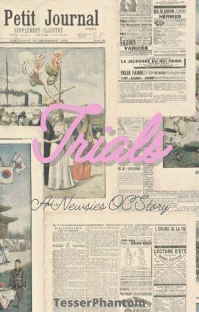Trials | A Newsies OC Story by TesserPhantom