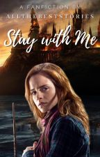 Stay with Me | Hermione Granger x Female OC (Book 4) by allthebeststories