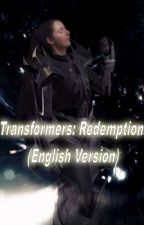 Transformers: Redemption (English Version) by XJaneShepardX