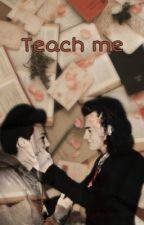 Teach me l.s by randymyqueen