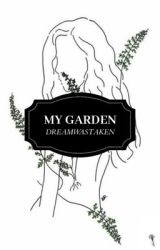 My Garden || Dreamwastaken by GardenOf3d3n