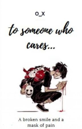 To Someone Who Cares by LostO_Xghost