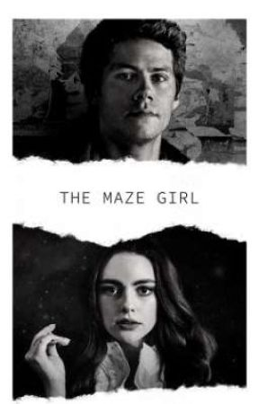 The Maze Girl {The Maze Runner} by BiahCarvalho911