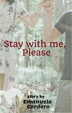 Stay with me, Please  by lasognatrice1997