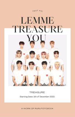 Đọc truyện Textfic| Treasure| Lemme treasure you