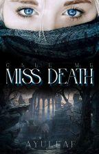 Call me Miss Death ni ayuleaf