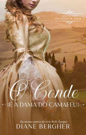 O Conde e a Dama do Camafeu - Encantos de Amor, 02 *AMOSTRA* by Diane_Bergher