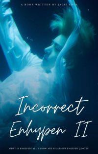 Incorrect Enhypen [ Book 2 ] cover