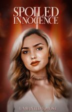 SPOILED INNOCENCE (cal jacobs) by unwantedtomost