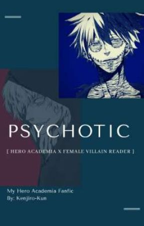 Psychotic [BNHA FANFIC] by TwoSidedKenjiro