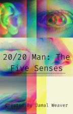 20/20 Man: The Five Senses by clown_2132016