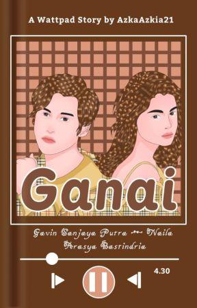 Ganai (On-Going) by AzkaAzkia21