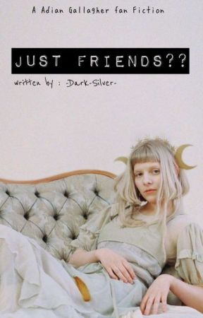 Just Friends? // Aidan Gallagher  by -Dark-Silver-