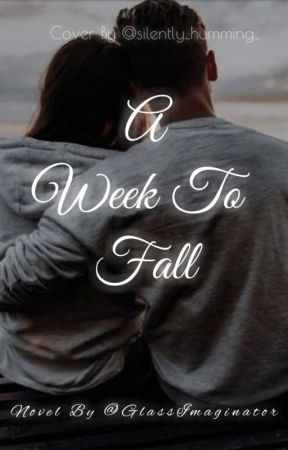 A Week To Fall by GlassImaginator