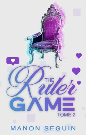 The Ruler Game - T2 by ManonSeguin