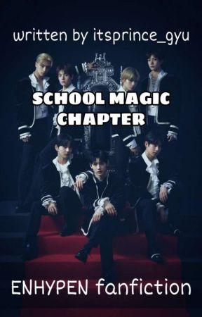 [OG] School Magic Chapter | ENHYPEN by cbgyuwifeu