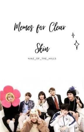 Memes for Clear Skin||A guide to enhanced beauty by Nike_Of_The_Hills
